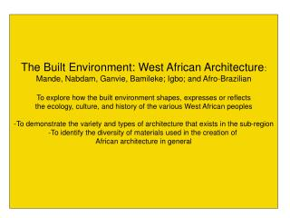 The Built Environment: West African Architecture :
