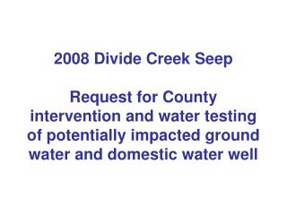 In April of 2004 115 million cubic feet of gas was released into West Divide Creek