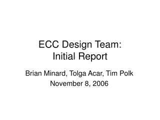 ECC Design Team: Initial Report