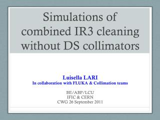 Simulations of combined IR3 cleaning without DS collimators