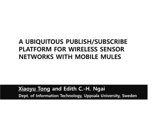 A UBIQUITOUS PUBLISH/SUBSCRIBE PLATFORM FOR WIRELESS SENSOR NETWORKS WITH MOBILE MULES
