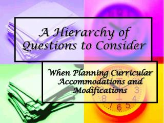 A Hierarchy of Questions to Consider