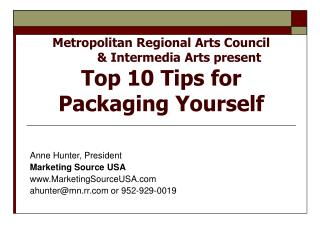 Metropolitan Regional Arts Council 	 & Intermedia Arts present Top 10 Tips for Packaging Yourself