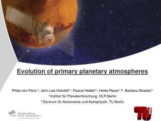 Evolution of primary planetary atmospheres