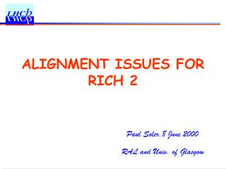 ALIGNMENT ISSUES FOR RICH 2