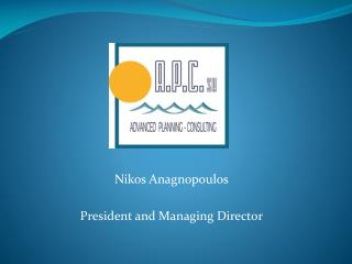 Nikos Anagnopoulos President and Managing Director