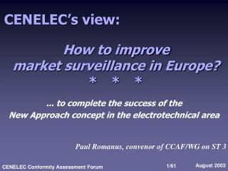 How to improve market surveillance in Europe? *	*	*
