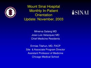 Mount Sinai Hospital Monthly In-Patient Orientation Update: November, 2003