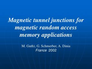 Magnetic tunnel junctions for magnetic random access memory applications
