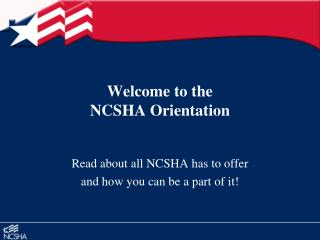 Welcome to the  NCSHA Orientation