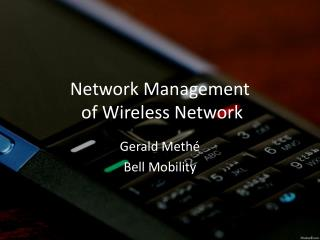 Network Management  of Wireless Network