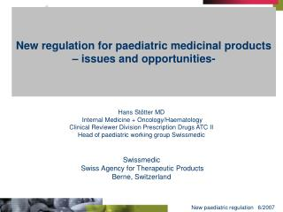 New regulation for paediatric medicinal products  – issues and opportunities-