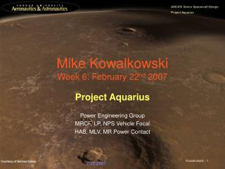 Mike Kowalkowski Week 6: February 22 nd  2007
