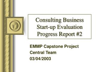 Consulting Business Start-up Evaluation Progress Report #2