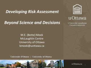 Developing Risk Assessment Beyond Science and Decisions