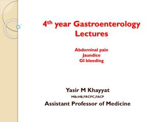 4 th  year Gastroenterology Lectures Abdominal pain Jaundice GI bleeding