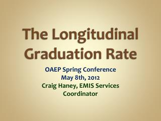The Longitudinal Graduation Rate