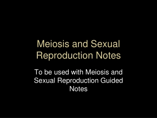 Meiosis and Sexual Reproduction Notes