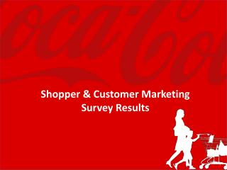 Shopper & Customer Marketing Survey Results