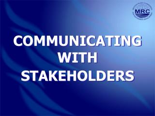 COMMUNICATING WITH STAKEHOLDERS