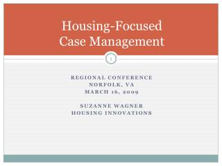 Housing-Focused  Case Management