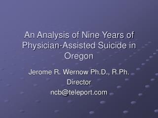 An Analysis of Nine Years of Physician-Assisted Suicide in Oregon