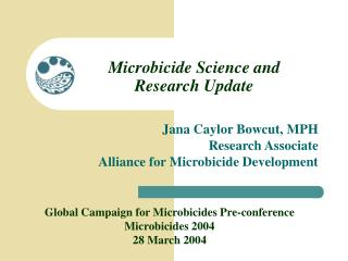 Microbicide Science and  Research Update