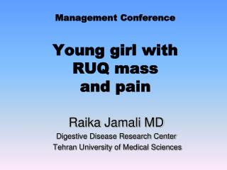 Management Conference Young girl with  RUQ mass and pain
