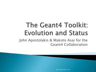 The Geant4 Toolkit: Evolution and Status