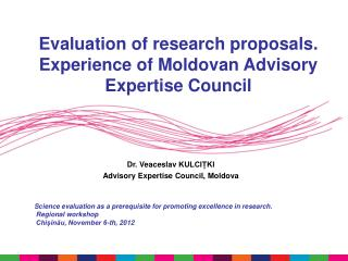Evaluation of research proposals. Experience of Moldovan Advisory Expertise Council