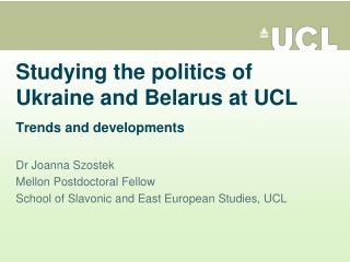 Studying the politics of Ukraine and Belarus at UCL