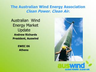 The Australian Wind Energy Association  Clean Power. Clean Air.