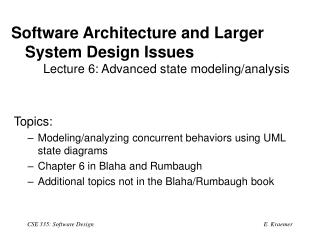 Software Architecture and Larger System Design Issues 	Lecture 6: Advanced state modeling/analysis