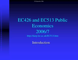EC426 and EC513 Public Economics  2006/7 darp.lse.ac.uk/EC513.htm