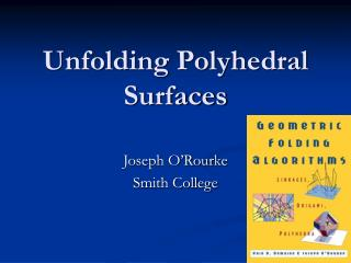 Unfolding Polyhedral Surfaces