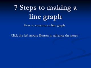 7 Steps to making a line graph