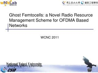 Ghost Femtocells: a Novel Radio Resource Management Scheme for OFDMA Based Networks