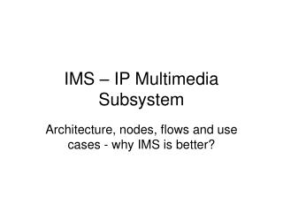 IMS – IP Multimedia Subsystem