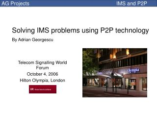 Solving IMS problems using P2P technology By Adrian Georgescu