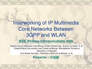 Interworking of IP Multimedia Core Networks Between  3GPP and WLAN