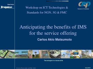 Anticipating the benefits of IMS for the service offering