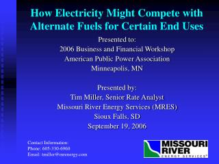 How Electricity Might Compete with Alternate Fuels for Certain End Uses