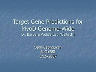 Target Gene Predictions for MyoD Genome-Wide  Dr. Barbara Wold's Lab (Caltech)