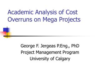 Academic Analysis of Cost Overruns on Mega Projects