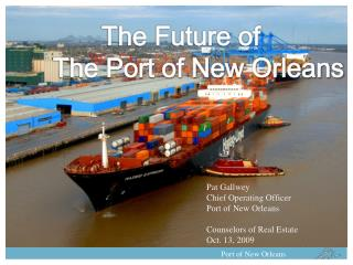 Pat  Gallwey Chief Operating Officer Port of New Orleans Counselors of Real Estate  Oct. 13, 2009