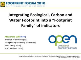 "Integrating Ecological, Carbon and Water Footprint into a ""Footprint Family"" of indicators"