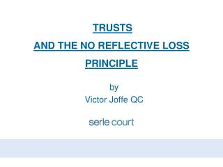 TRUSTS  AND THE NO REFLECTIVE LOSS PRINCIPLE
