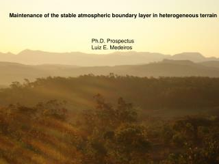 Maintenance of the stable atmospheric boundary layer in heterogeneous terrain