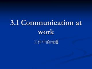 3.1 Communication at work