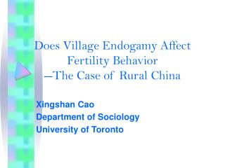 Does Village Endogamy Affect Fertility Behavior --The Case of Rural China